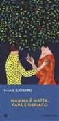 Copertina dell'audiolibro Mamma è matta, papà è ubriaco di SJOBERG, Fredrik (Trad. Berardini Andrea)