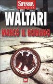 Copertina dell'audiolibro Marco il romano di WALTARI, Mika