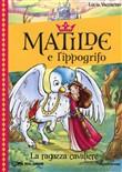 Copertina dell'audiolibro Matilde e l'ippogrifo: la ragazza cavaliere di VACCARINO, Lucia