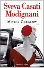 Copertina dell'audiolibro Mister Gregory di CASATI MODIGNANI, Sveva