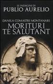 Copertina dell'audiolibro Morituri te salutant di COMASTRI MONTANARI, Danila