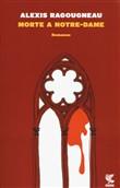 Copertina dell'audiolibro Morte a Notre-Dame di RAGOUGNEAU, Alexis