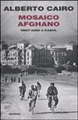 Copertina dell'audiolibro Mosaico Afghano – Vent'anni a Kabul di CAIRO, Alberto