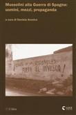 Copertina dell'audiolibro Mussolini alla Guerra di Spagna: uomini, mezzi, propaganda