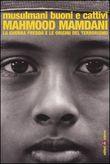Copertina dell'audiolibro Musulmani buoni e cattivi di MAMDANI, Mahmood