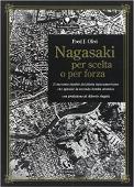 Copertina dell'audiolibro Nagasaki: per scelta o per forza di OLIVI, Fred J.