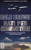 Copertina dell'audiolibro Nati per combattere di BROWN, Dale