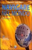Copertina dell'audiolibro Navigare nel mondo 3B – I continenti extraeuropei di BERTONI, Mario - MIGLIORINI, Giuliana