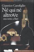 Copertina dell'audiolibro Né qui né altrove: una notte a Bari di CAROFIGLIO, Gianrico