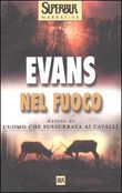 Copertina dell'audiolibro Nel fuoco di EVANS, Nicholas