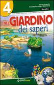 Copertina dell'audiolibro Nel giardino dei saperi 4 di VALENTINI, A. - CONTI, S. - GABELLINI, G.