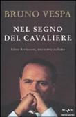 Copertina dell'audiolibro Nel segno del Cavaliere: Silvio Berlusconi, una storia italiana
