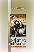 Copertina dell'audiolibro Nel segno dell'amore: P. Arcangelo da Rivai di BLASOTTI, Aurelio