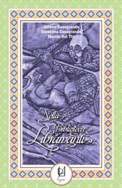 Copertina dell'audiolibro Nella biblioteca Libramanti di CASAGRANDE, G - CASAGRANDE, G. - DAL TIO, M.