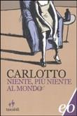 Copertina dell'audiolibro Niente, più niente al mondo di CARLOTTO, Massimo