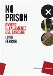 Copertina dell'audiolibro No prison: ovvero il fallimento del carcere di FERRARI, Livio