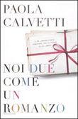 Copertina dell'audiolibro Noi due come un romanzo di CALVETTI, Paola