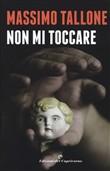 Copertina dell'audiolibro Non mi toccare di TALLONE, Massimo