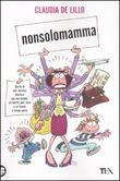 Copertina dell'audiolibro Nonsolomamma di DE LILLO, Claudia