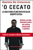 Copertina dell'audiolibro 'O cecato: la vera storia di uno spietato killer Giuseppe Setola di DE CRESCENZO, Daniela