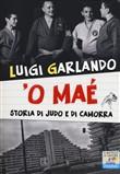 Copertina dell'audiolibro O maè: storia di judo e di camorra di GARLANDO, Luigi