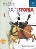 Copertina dell'audiolibro Oggi storia  1 – Il Medioevo di STUMPO, Enrico B. - TONELLI, M.Teresa