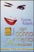 Copertina dell'audiolibro Ogni donna merita un'avventura di ROBERTS, Yvonne