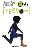 Copertina dell'audiolibro Oh freedom! di D'ADAMO, Francesco