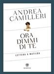 Copertina dell'audiolibro Ora dimmi di te: lettera a Matilda di CAMILLERI, Andrea