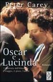 Copertina dell'audiolibro Oscar e Lucinda di CAREY, Peter (Trad. Mario Biondi)