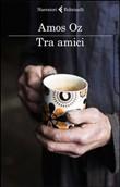 Copertina dell'audiolibro OZ, Amos – Tra amici di GRUPPO ESPERANTISTA MANTOVANO (a cura di)
