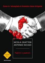 Copertina dell'audiolibro Padrini e padroni. Come la 'ndrangheta è diventata classe dirigente di GRATTERI, Nicola - NICASO, Antonio