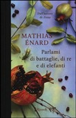Copertina dell'audiolibro Parlami di battaglie, di re e di elefanti di ENARD, Mathias