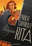 Copertina dell'audiolibro Partigiano Rita di CAPRIOLO, Paola