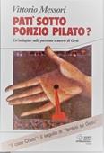 Copertina dell'audiolibro Patì sotto Ponzio Pilato? di MESSORI, Vittorio