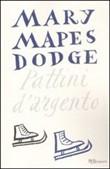 Copertina dell'audiolibro Pattini d'argento di DODGE, Mary M.