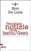Copertina dell'audiolibro Penultime notizie circa Ieshu/Gesù