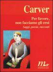 Copertina dell'audiolibro Per favore, non facciamo gli eroi di CARVER, Raymond