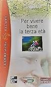 Copertina dell'audiolibro Per vivere bene la terza età di CERIANI, P.V. - DONEGANI, S. - MAZZETTI, C.