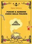 Copertina dell'audiolibro Perché il bambino cuoce nella polenta di VETERANYI, Aglaja (Trad. Cavallaro Emanuela)