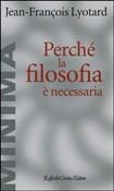 Copertina dell'audiolibro Perché la filosofia è necessaria di LYOTARD Francois