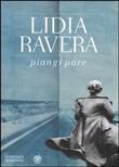 Copertina dell'audiolibro Piangi pure di RAVERA, Lidia