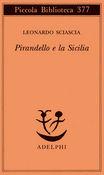 Copertina dell'audiolibro Pirandello e la Sicilia di PIRANDELLO*SCIASCIA, Leonardo