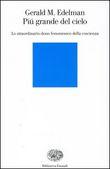 Copertina dell'audiolibro Più grande del cielo di EDELMAN, Gerald M.
