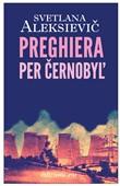 Copertina dell'audiolibro Preghiera per Cernobyl: cronaca del futuro di ALEKSIEVIC, Svetlana