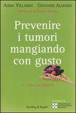 Copertina dell'audiolibro Prevenire i tumori mangiando con gusto di VILLARINI, A. - ALLEGRO, G.