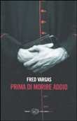 Copertina dell'audiolibro Prima di morire addio di VARGAS, Fred