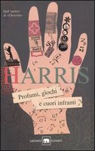 Copertina dell'audiolibro Profumi, giochi e cuori infranti di HARRIS, Joanne