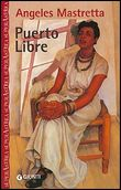 Copertina dell'audiolibro Puerto Libre di MASTRETTA, Angeles
