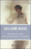 Copertina dell'audiolibro Quando si ama non scende mai la notte di MUSSO, Guillaume